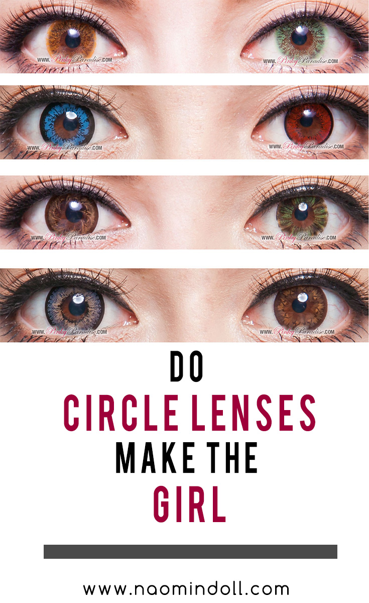 do circle lenses makes the girl | naomi n doll