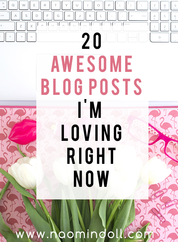 20 Awesome Blog Posts I'm Loving Right Now | Roundup post by Naomi 'N Doll