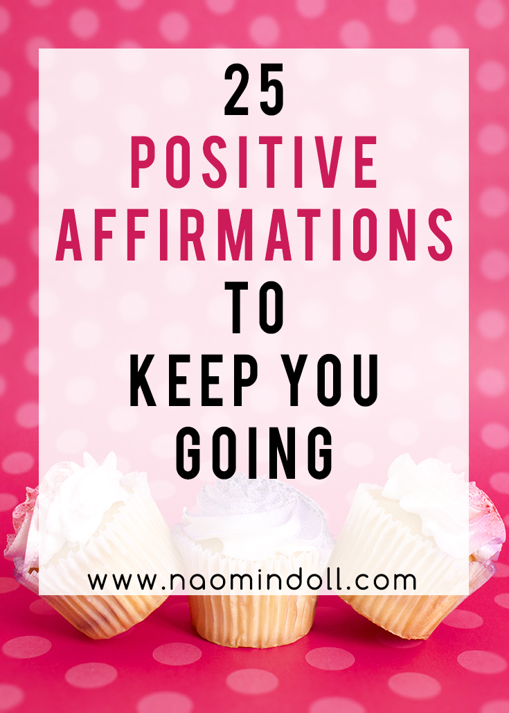 25-positive-affirmations-keep-you-going-pinterest