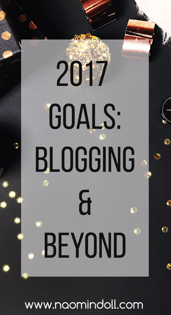 2017 goals: blogging and beyond - naomi 'n doll