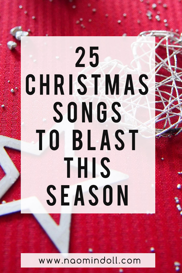 25 Christmas songs playlist to blast this festive holiday season | Naomi 'n Doll