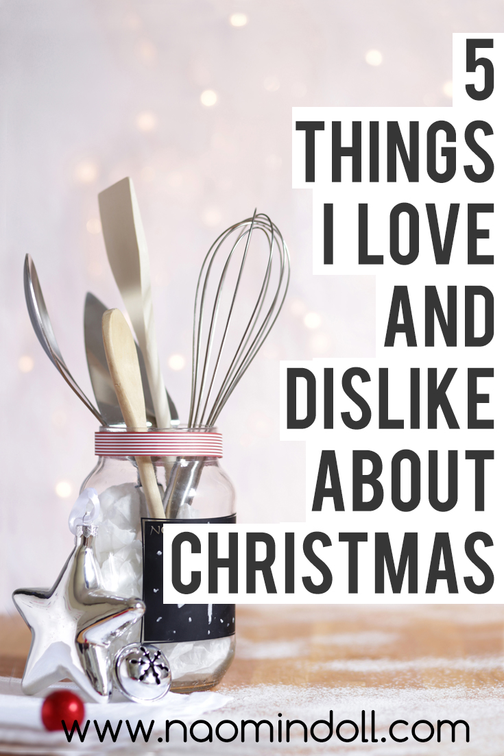 5 things I love and dislike about Christmas | The holidays aren't all fun and joy, there's somethings that are bound to annoy. Read more to find out what they are| Naomi 'N Doll