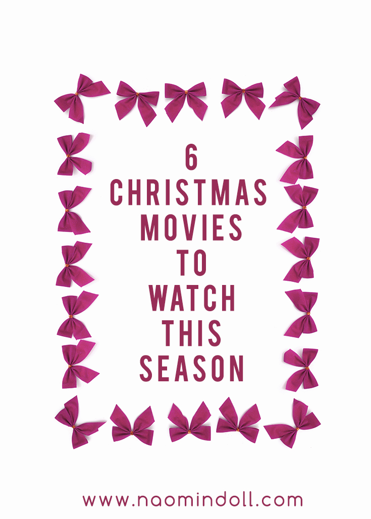6 Christmas movies to watch this season. Get in the festive mood with these very entertaining holiday movies | Naomi 'N Doll