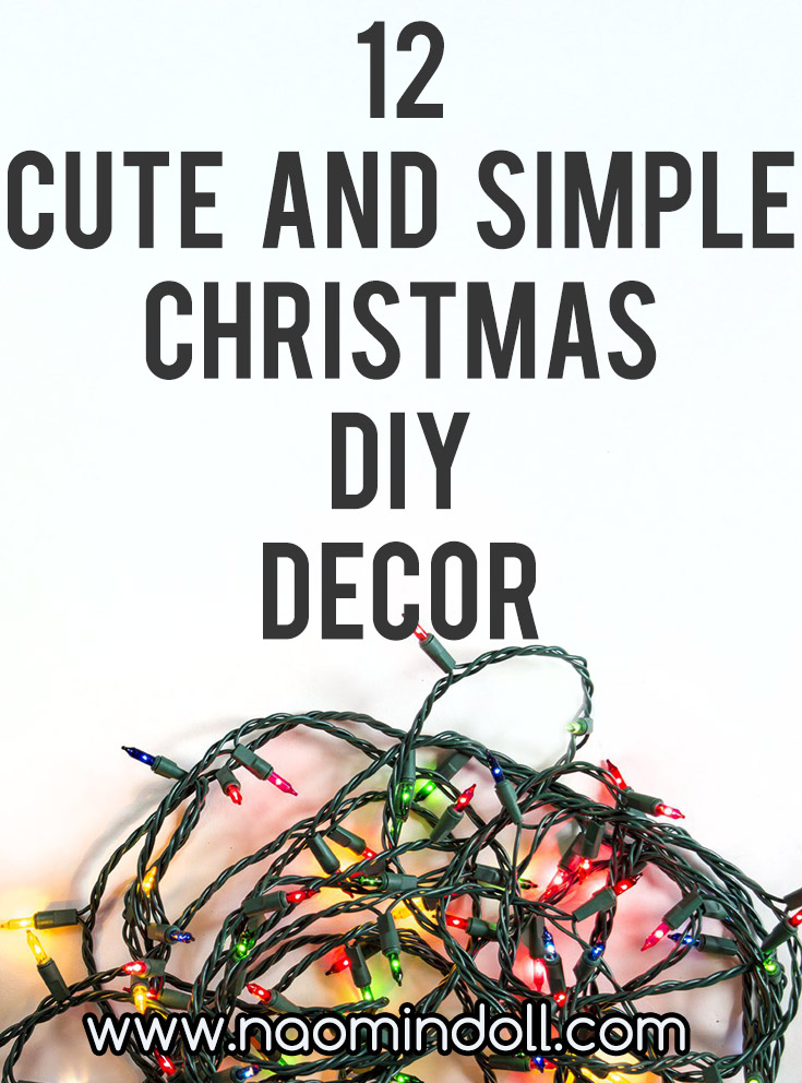 12 cute and simple christmas diy decor | Easy to do and cheap, perfect for Christmas | Naomi 'n Doll